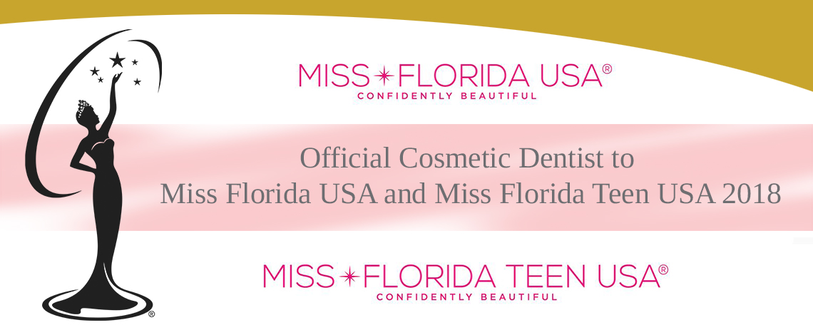 Official Cosmetic Dentistry Sponsor of  Miss Florida USA and Miss Florida Teen USA 2018